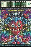 Ambrose Bierce: Graphic Classics: Ambrose Bierce, 2nd Edition (Graphic Classics, Vol. 6)