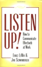Listen Up!: How to Communicate Effectively…