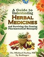 A Guide to Understanding Herbal Medicines…
