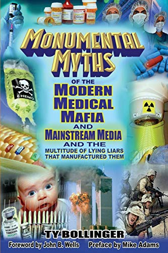 monumental-myths-of-the-modern-medical-mafia-and-mainstream-media-and-the-multitude-of-lying-liars-that-manufactured-them