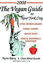 The Vegan Guide to New York City 2008 by…