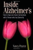 Inside Alzheimer's: How to Hear and Honor…