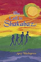 The Call to Shakabaz by Amy Wachspress