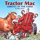 Tractor Mac Arrives at the Farm by Billy…