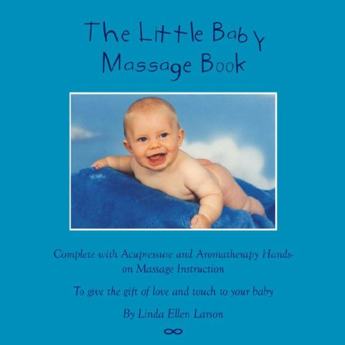 the-little-baby-massage-book-complete-with-acupressure-and-aromatherapy-to-give-the-gift-of-love-and-touch-to-your-baby