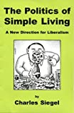 Charles Siegel: The Politics Of Simple Living