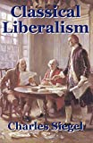 Siegel, Charles: Classical Liberalism