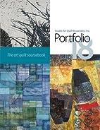 Portfolio 19: The Art Quilt Sourcebook by…