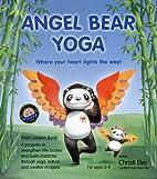 Angel Bear Yoga Main Lesson Book by Christi…
