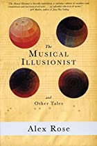 The Musical Illusionist: and Other Tales…