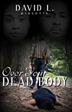 Over Your Dead Body by David L.