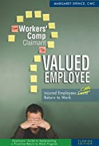 From Workers' Comp Claimant to Valued…