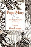 Gene Logsdon: Pope Mary and the Church of Almighty Good Food