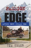Tyler, Tim: A Passion for the Edge: Living Your Dreams Now