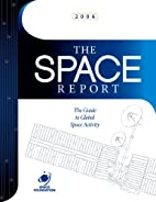 The Space Report 2006 by Space Foundation
