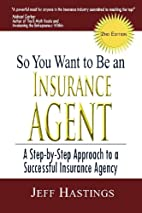 So You Want To Be An Insurance Agent 2nd…