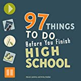 Stalder, Erika: 97 Things to Do Before You Finish High School