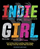 Indie Girl: From Starting a Band to…