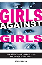 Girls Against Girls: Why We Are Mean to Each…