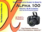The Complete Guide to Sony's Alpha 100…