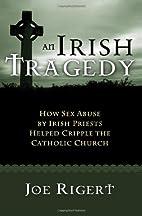An Irish Tragedy: How Sex Abuse By Irish…