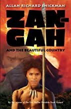 Zan-Gah and the Beautiful Country by Allan…