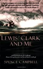 Lewis & Clark And Me by Spence Campbell