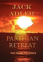 Parthian Retreat by Jack Adler