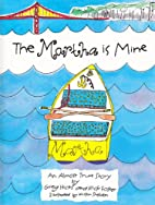 The Martha is Mine: An Almost True Story by…