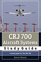 CRJ 700 Aircraft Systems Study Guide by…
