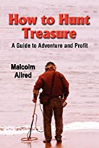 HOW TO HUNT TREASURE: A Guide to Adventure…