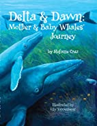 Delta & Dawn: Mother & Baby Whales' Journey…
