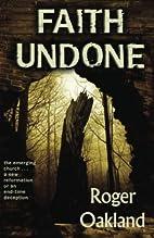 Faith Undone: The emerging church - a new…