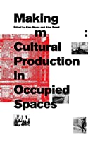 Making Room: Cultural Production in Occupied…