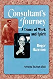 Roger Harrison: Consultant's Journey: A Dance of Work and Spirit
