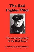 The Red Battle Flyer by Manfred Von…