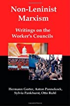 Non-Leninist Marxism: Writings on the…