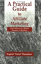 A Practical Guide to Affiliate Marketing:…