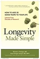 Longevity Made Simple: How to Add 20 Good…