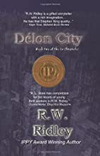 Délon City by R.W. Ridley