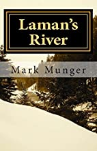 Laman's River by Mark Munger