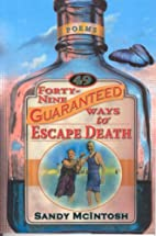 Forty-nine guaranteed ways to escape death…
