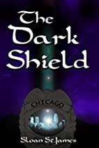 The Dark Shield by Sloan St. James