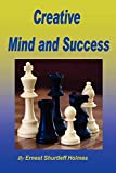 Holmes, Ernest Shurtleff: Creative Mind and Success