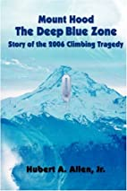 Mount Hood The Deep Blue Zone Story of the…