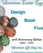 Ukrainian Easter Egg: Design Book Five by…