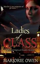Ladies of Class by Marjorie Owen