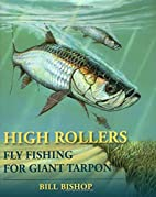 High Rollers: Fly Fishing for Giant Tarpon…