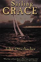 Sailing Grace: a True Story of Death, Life,…