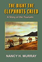 The Night the Elephants Cried - A Story of…